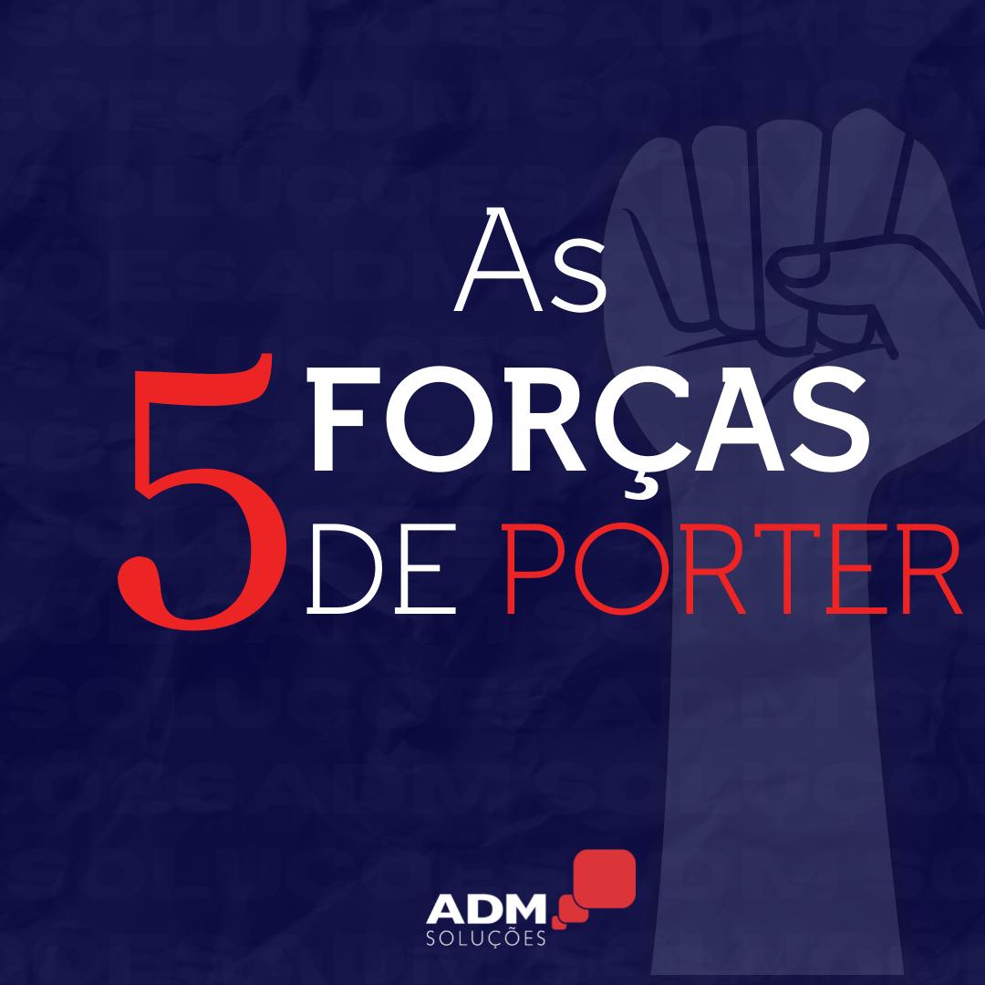 As 5 Forças de Porter